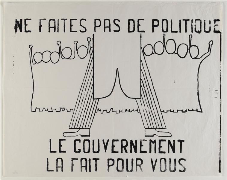 Ne faites pas de politique, le gouvernement la fait pour vous, Atelier populaire de Marseille / Photo (C) RMN-Grand Palais (MuCEM) / Franck Raux