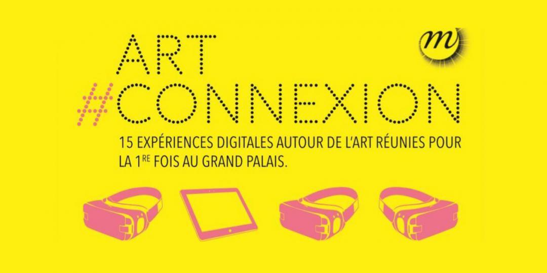 Art#connexion, le week-end de l'innovation dans l'art et le patrimoine au grand palais